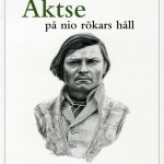 "The book ""Aktse - På nio rökars håll"", by Mats Gärling (2009), tells the story of the Sámi family that has lived in Aktse since the 19th century. An interesting read."